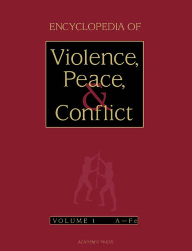 9780122270109: Encyclopedia of Violence, Peace, and Conflict, Three-Volume Set: v. 1-3