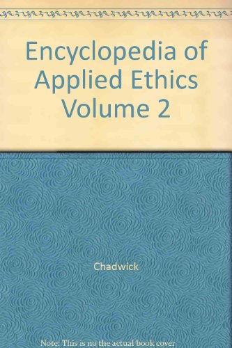 9780122270673: Encyclopedia of Applied Ethics Volume 2