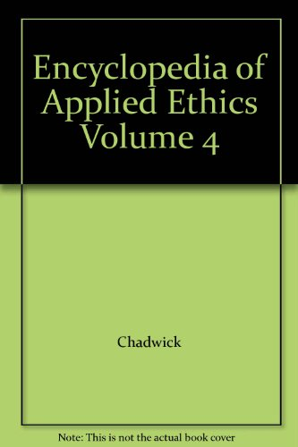 9780122270697: Encyclopedia of Applied Ethics Volume 4