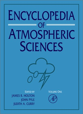 9780122270901: Encyclopedia of Atmospheric Sciences, 1st Edition: V1-6 (Idel Reference Works)