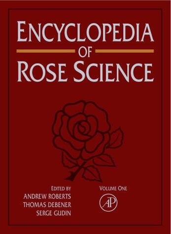 9780122276200: Encyclopedia of Rose Science
