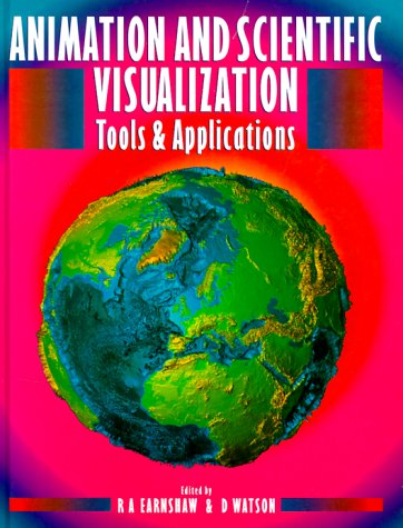9780122277450: Animation and Scientific Visualization: Tools and Applications