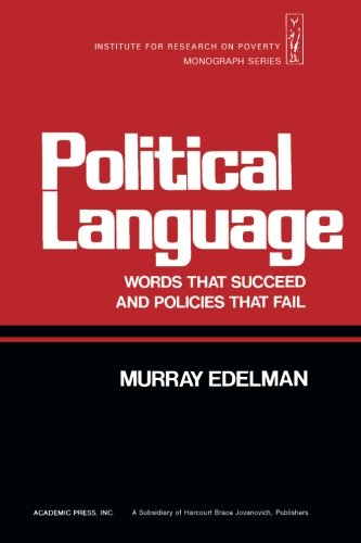 9780122306624: Political Language: Words That Succeed and Policies That Fail