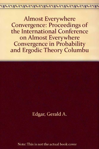 9780122310508: Almost Everywhere Convergence: Proceedings of the International Conference on Almost Everywhere Convergence in Probability and Ergodic Theory Columbu
