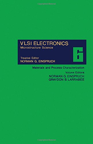 9780122341069: Vlsi Electronics Microstructure Science Volume 6 : Materials and Process Characterization