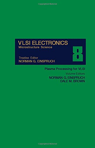 9780122341083: Vlsi Electronics: Microstructure Science Volume 8 : Plasma Processing for VLSI