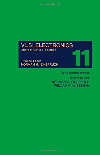 9780122341113: Vlsi Electronics: Microstructure Science : Gaas Microelectronics