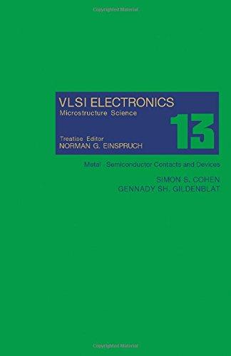 VLSI Electronics Microstructure Science. Volume 13: Metal-Semiconductor: Cohen, Simon S.,