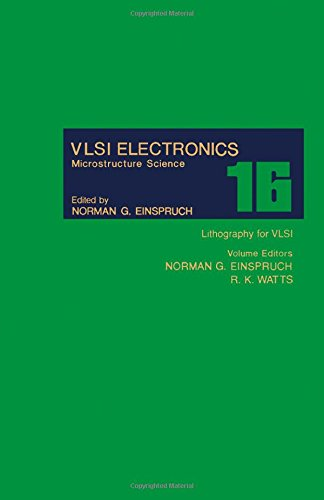 9780122341168: Vsli Electronics Microstructure Science: Lithography for Vlsi: 16 (V L S I Electronics)
