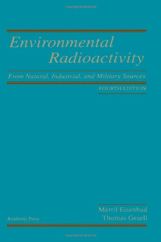 9780122351549: Environmental Radioactivity from Natural, Industrial and Military Sources