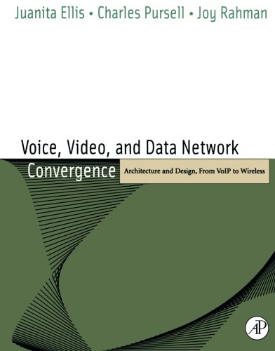 9780122365423: Voice, Video, and Data Network Convergence: Architecture and Design, From VoIP to Wireless