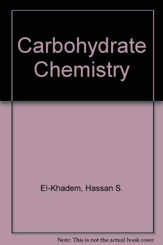 9780122368707: Carbohydrate Chemistry: Monosaccharides and Their Oligomers
