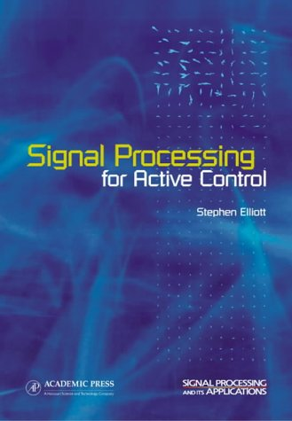 9780122370854: Signal Processing for Active Control (Signal Processing and its Applications)