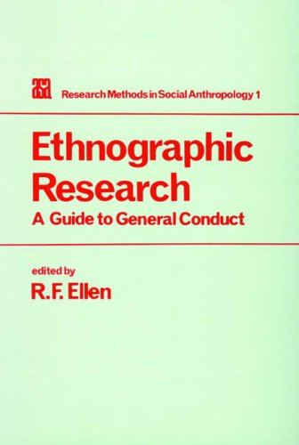 9780122371813: Ethnographic Research: A Guide to General Conduct (Research Methods in Social Anthropology)