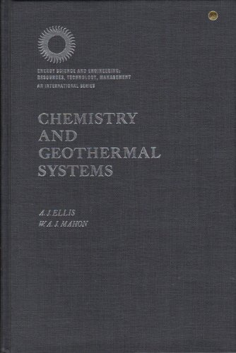 Chemistry and Geothermal Systems (Energy Science and Engineering): A. J. Ellis, W. A. J. Mahon