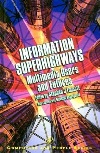 9780122383601: Information Superhighways: Multimedia Users and Futures (Computers and People)