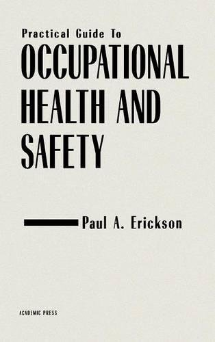 9780122405709: Practical Guide to Occupational Health and Safety