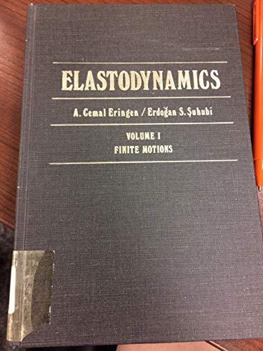 9780122406010: Elastodynamics: Finite Motions v. 1