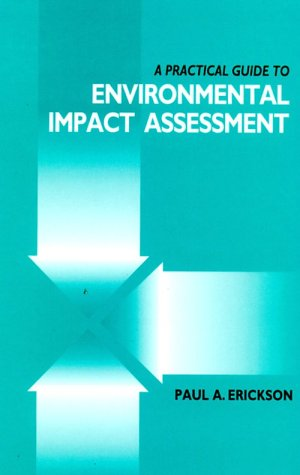 A Practical Guide to Environmental Impact Assess (0122415558) by Erickson, Paul A.