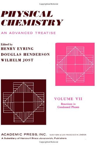 9780122456077: Physical Chemistry. An Advanced Treatise. Volume VII: Reactions in Condensed Phases. (v. 7)