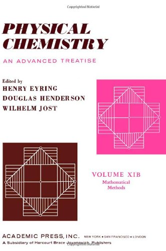 9780122456619: Physical Chemistry. An Advanced Treatise, Volume XIB: Mathematical Methods (v. 11B)