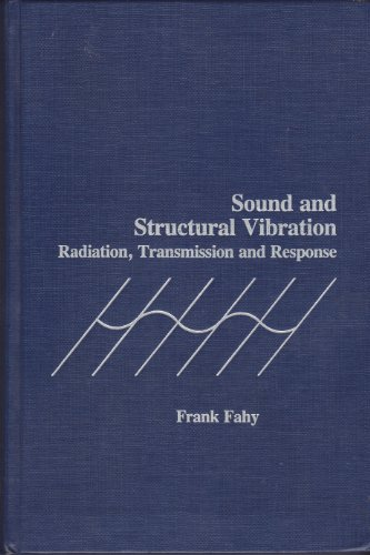 9780122476709: Sound and Structural Vibration: Radiation, Transmission and Response