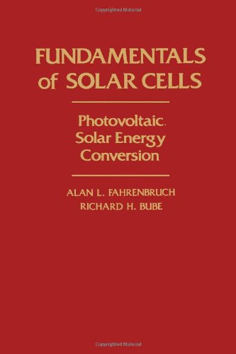 9780122476808: Fundamentals of Solar Cells: Photovoltaic Solar Energy Conversion