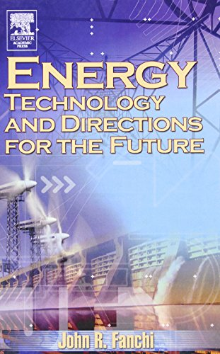 Energy: Technology and Directions for the Future: PH.D., JOHN R