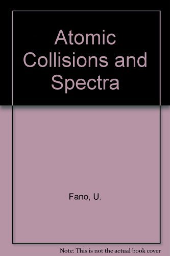 9780122484612: Atomic Collisions and Spectra