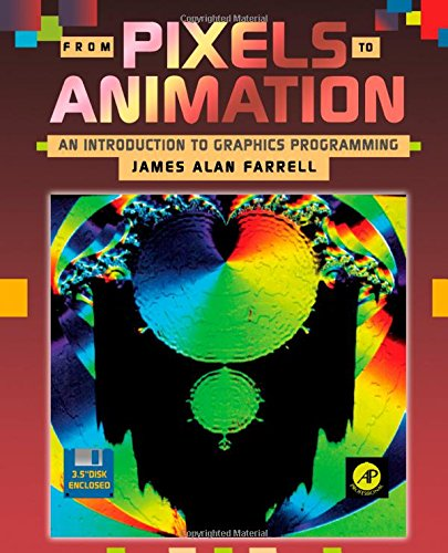 9780122497100: From Pixels to Animation: An Introduction to Graphics Programming/Book and Disk