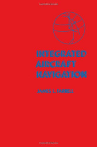 9780122497506: Integrated Aircraft Navigation