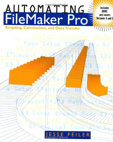 9780122513374: Automating FileMaker Pro: Scripting and Calculations