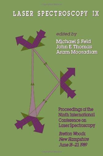 9780122519307: Laser Spectroscopy IX: Proceedings of the 9th International Conference on Laser Spectroscopy, Bretton Woods, New Hampshire, June 18-23, 1989 ... ON LASER SPECTROSCOPY//LASER SPECTROSCOPY)