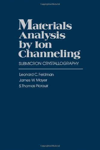 9780122526800: Materials Analysis by Ion Channeling: Submicron Crystallography