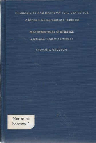 Mathematical Statistics: A Decision Theoretic Approach: Thomas S. Ferguson