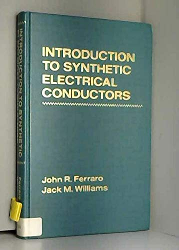 9780122541209: Introduction to Synthetic Electrical Conductors