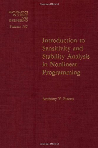 Introduction to Sensitivity and Stability Analysis in Nonlinear Programming (Mathermatics in ...