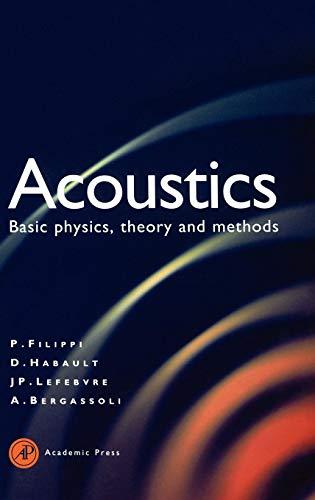 9780122561900: Acoustics: Basic Physics, Theory, and Methods