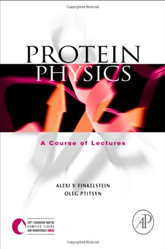 9780122567810: Protein Physics: A Course of Lectures (Soft Condensed Matter, Complex Fluids and Biomaterials Serie)