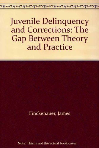 9780122569708: Juvenile Delinquency and Corrections: The Gap Between Theory and Practice