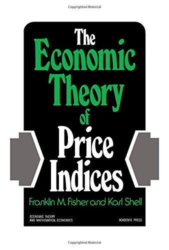 Economic Theory of Price Indices (Economic theory: Franklin M. Fisher,