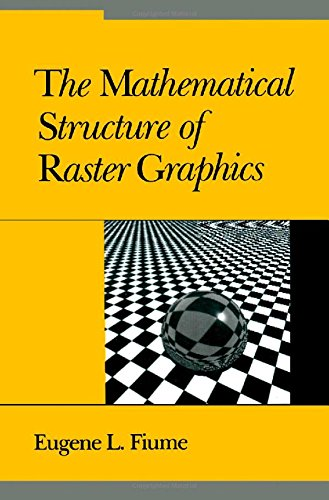 9780122579608: Mathematical Structure of Raster Graphics