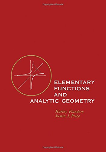 Elementary Functions and Analytic Geometry: H. Flanders; Justin