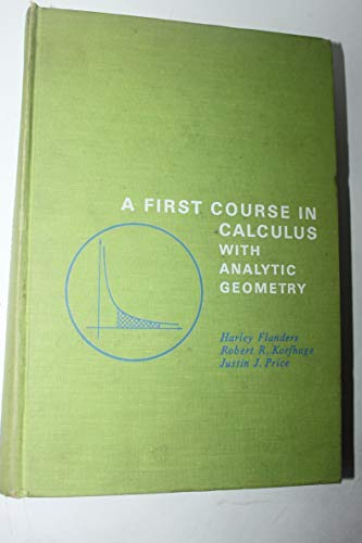 First Course in Calculus with Analytic Geometry: Harley Flanders
