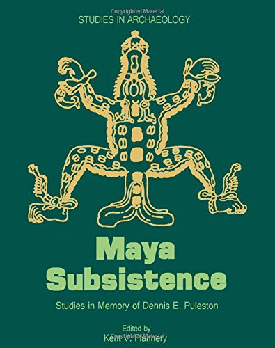 Maya Subsistence; Studies in Memory of Dennis E. Puleston: FLANNERY, Kent V., ed