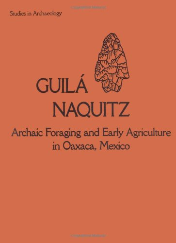 9780122598302: Guila Naquitz: Archaic Foraging and Early Agriculture in Oaxaca, Mexico (Studies in Archaeology)