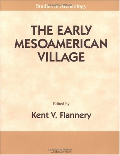 9780122598524: The Early Mesoamerican Village: Archaeological Research Strategy for an Endangered Species (Studies in Archaeology)