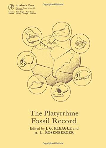 9780122603457: The Platyrrhine Fossil Record