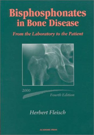 9780122603709: Bisphosphonates in Bone Disease, Fourth Edition: From the Laboratory to the Patient