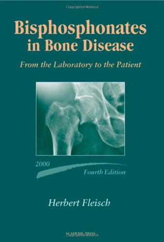 9780122603716: Bisphosphonates in Bone Disease, Fourth Edition: From the Laboratory to the Patient